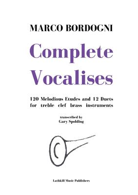 cover of Complete Vocalises by Marco Bordogni transcribed for treble clef brass instruments by Gary Spolding