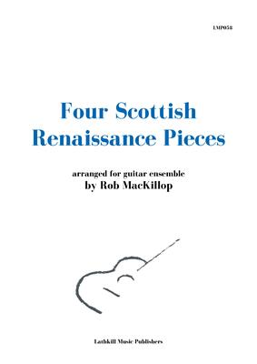 cover of Four Scottish Renaissance Pieces arr. for guitar ensemble Rob MacKillop