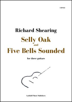 cover of Selly Oak and Five Bells Sounded for three guitars by Richard Shearing