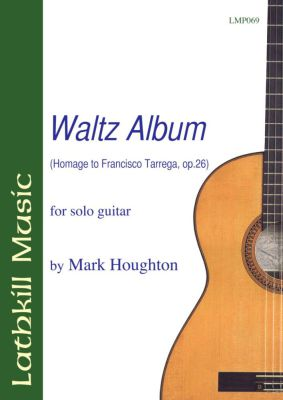 cover of Waltz Album (Homage to Francisco Tarrega) by Mark Houghton