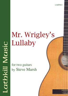 cover of Mr Wrigley's Lullaby by Steve Marsh