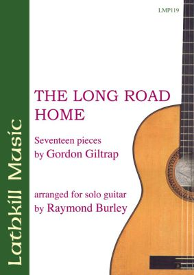 cover of The Long Road Home, Seventeen pieces by Gordon Giltrap (arranged by Raymond Burley)