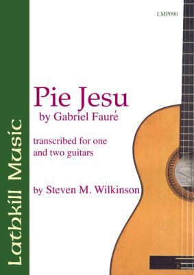 cover of Pie Jesu by Gabriel Faure (transcribed for one and two guitars by Steven M. Wilkinson)