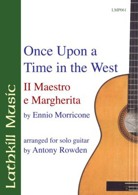 cover of Once Upon A Time in The West / Il Maestro e Margherita by Ennio Morricone (arranged by Antony Rowden)