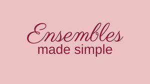 ensembles made simple